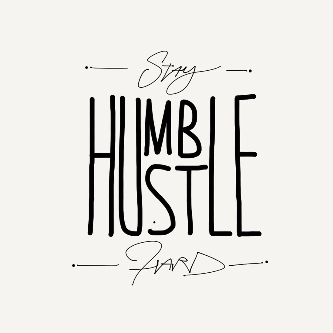 Stay humble hustle hard motivation quote by the guy - Stay humble wallpaper ...
