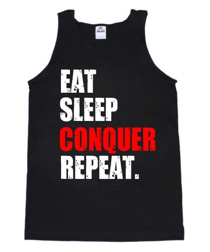 Eat Sleep Conquer Repeat Workout Motivation Fitness by FTDApparel, $12.99