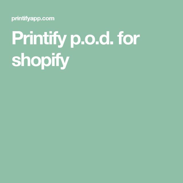 Printify p o d  for shopify | print on demand