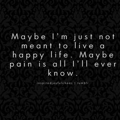 not meant to be happy quotes
