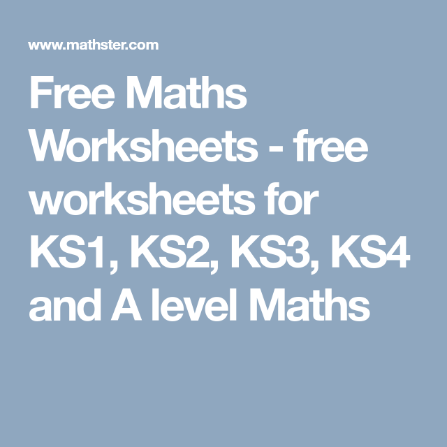 Free Maths Worksheets - free worksheets for KS1, KS2, KS3 ...