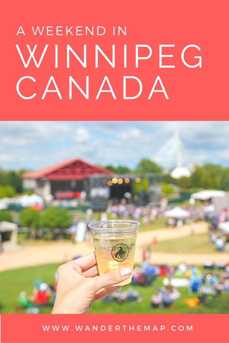 A Weekend In Winnipeg Canadian Travel Canada Travel Canadian Road Trip