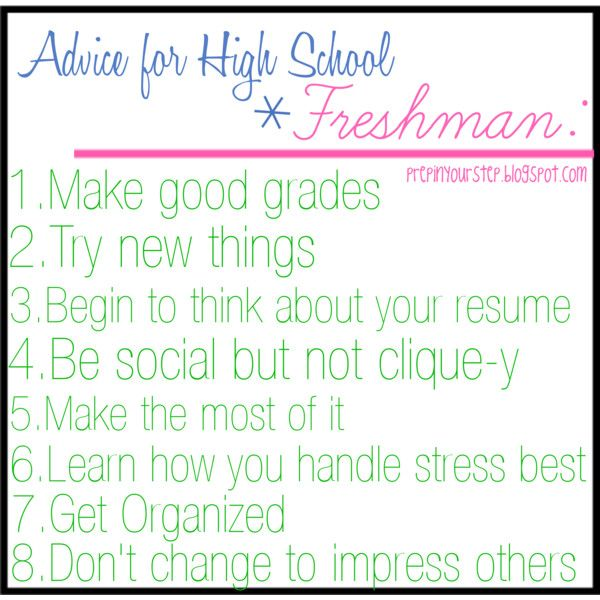 Advice for High School Freshman by prepinyourstep, via