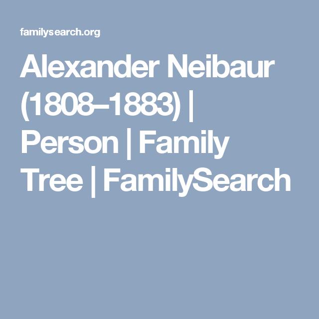 Alexander Neibaur (1808–1883) | Person | Family Tree