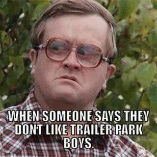 Trailer Park Boys With Images Bubbles Trailer Park Boys