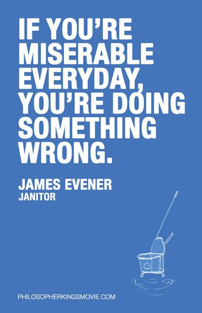 The Philosopher Kings — Janitor Wisdom Poster - YOU'RE DOING SOMETHING WRONG