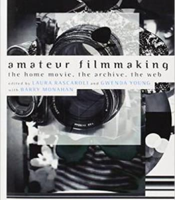 Amateur filmmaking the home movie the archive the web pdf
