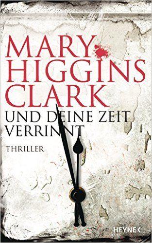 Und deine Zeit verrinnt: Thriller: Amazon.de: Mary Higgins Clark, Karl-Heinz Ebnet: Thriller