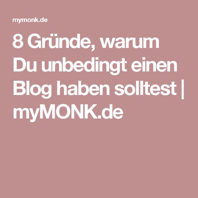 8 Gründe, warum Du unbedingt einen Blog haben solltest | myMONK.de