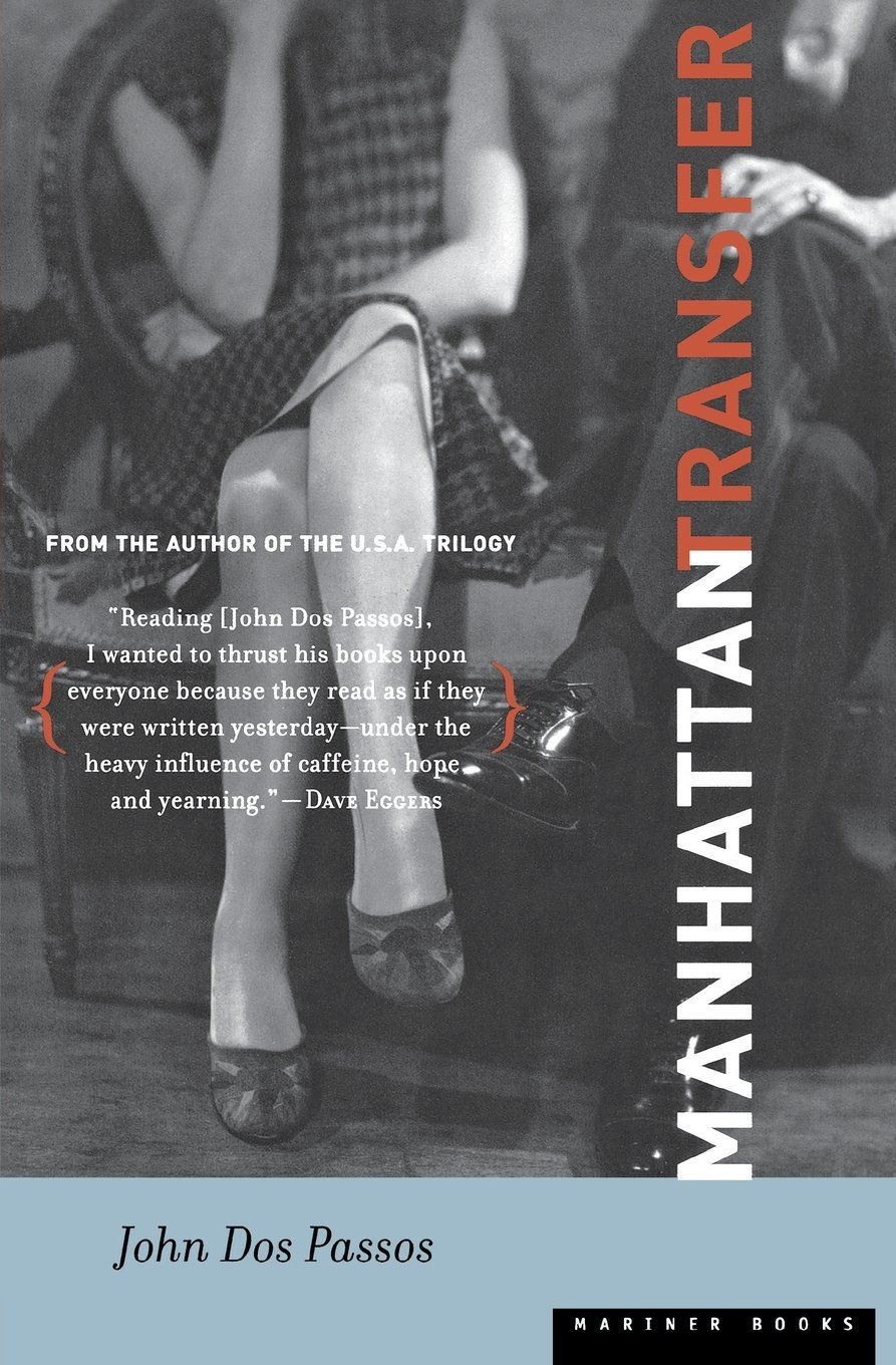 The Manhattan Transfer Was Written In 1925 By John Dos Passos It Talks About Life In New York City As Its Going Through Its Urbaniza Book Of Life Passos Books