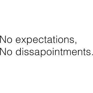You Need To Have Low Expectations Expectation Quotes Words Quotes