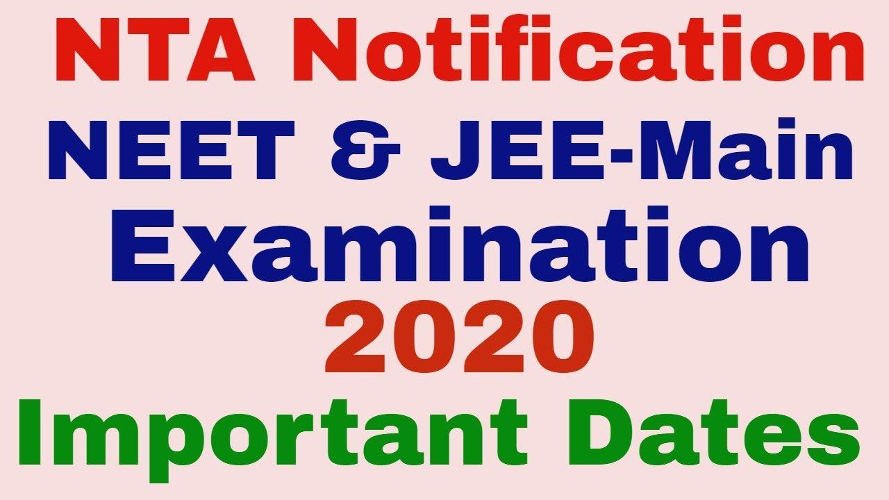 Nta 2020 Notification Neet Jee Main Important Dates Exam Pattern Application Process Important Dates Jee Exam Dating