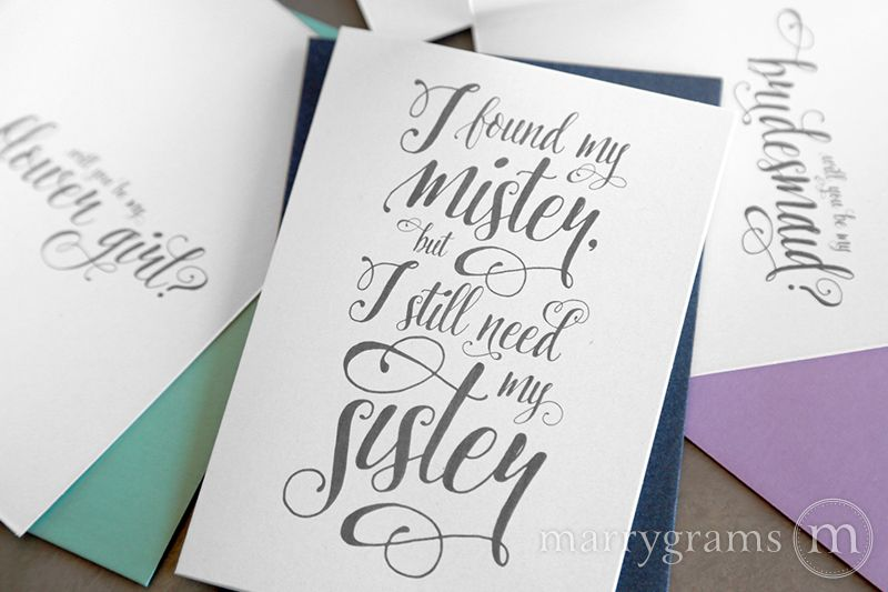 Will You Be My Bridesmaid Cards I Have Mister Need Sister
