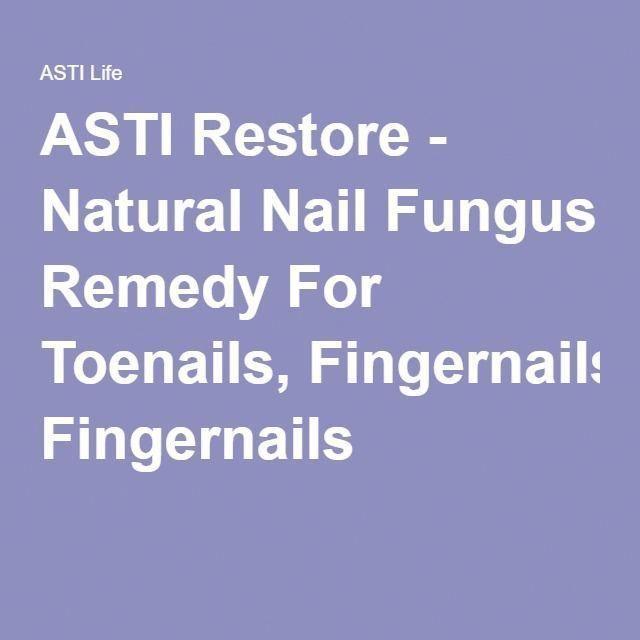 ASTI Restore - Natural Nail Fungus Remedy For Toenails, Fingernails #bestfootfungustreatment #NailFu...