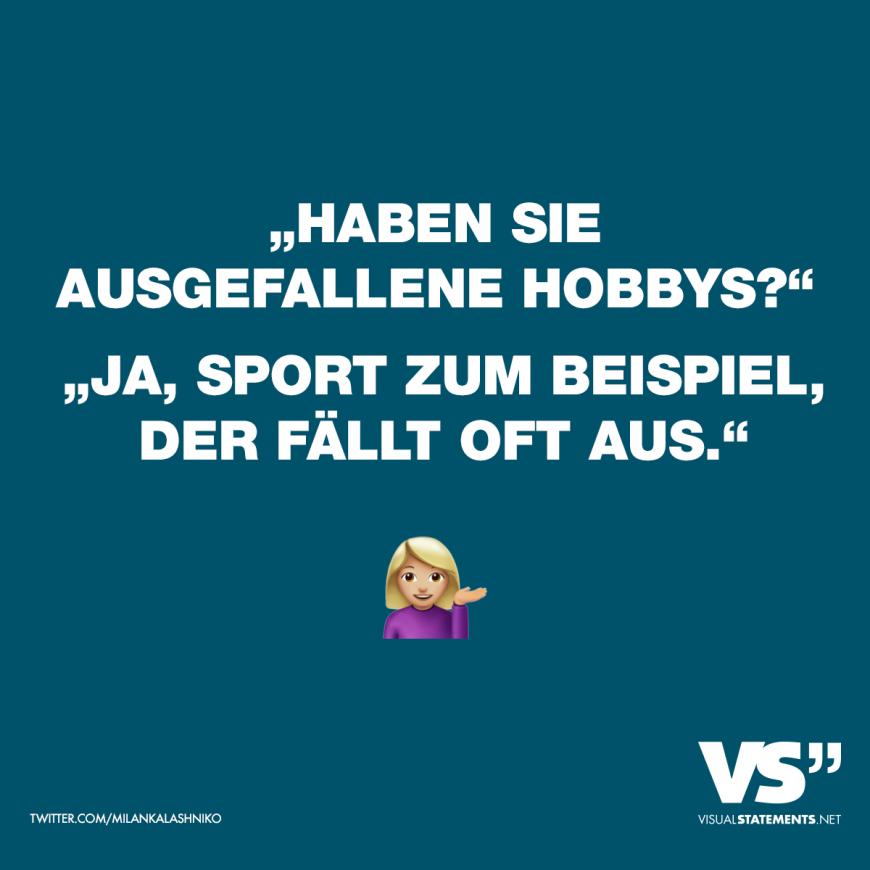 Visual Statements Haben Sie Ausgefallene Hobbys Ja Sport Zum Beispiel Der Fallt Oft Aus Spruche Zitate Quotes Spas Lustig Witzig