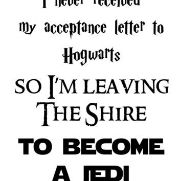 i never received my acceptance letter to hogwarts so i'm