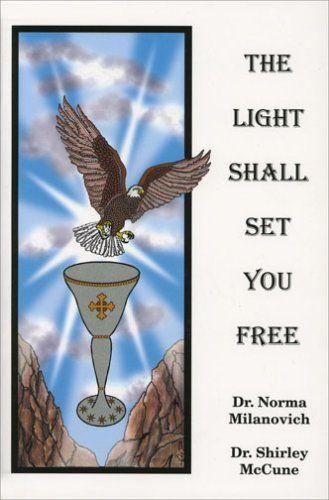 Het licht zal je bevrijden - Norma J Milanovich (The Light Shall - free bol
