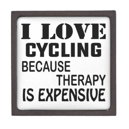 I Love Cycling Because Therapy Is Expensive Gift Box Cycling