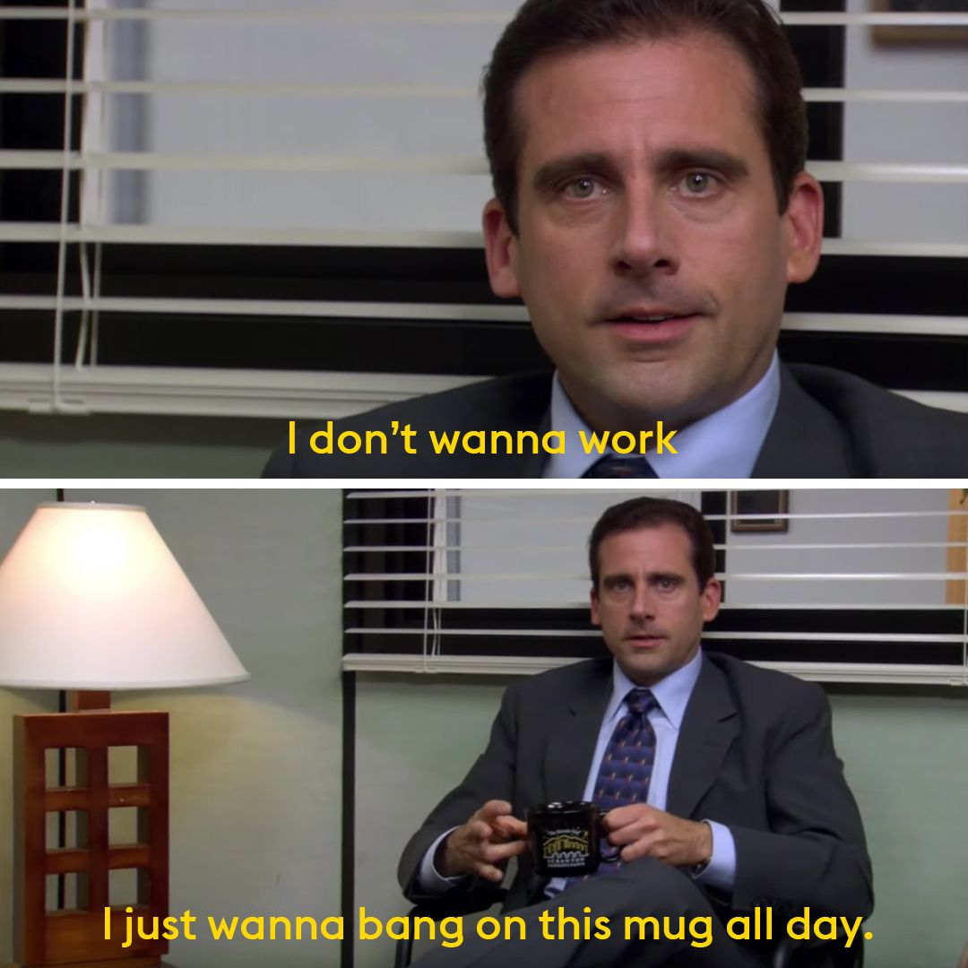 I Don T Wanna Work Bored And Distracted Funny Quotes Michael Scott In The Office Michael Scott Quotes Michael Scott Funny Inspirational Quotes