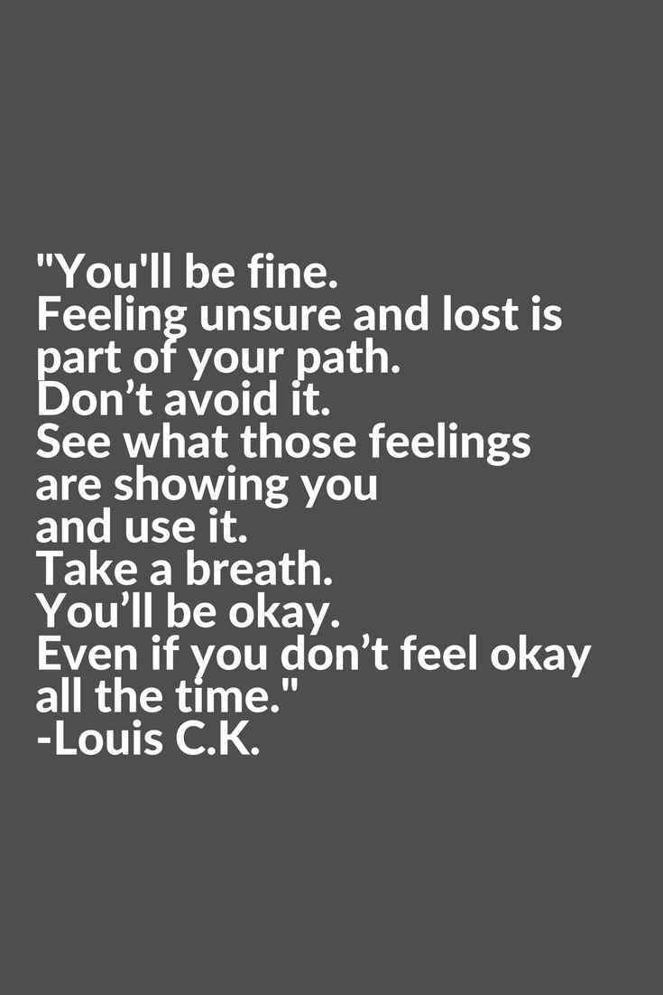 Quotes About Being Ok Quotes About Feeling Lost Inspirational And Motivational Quotes Feeling Lost Quotes Lost Quotes Lost Quotes Life