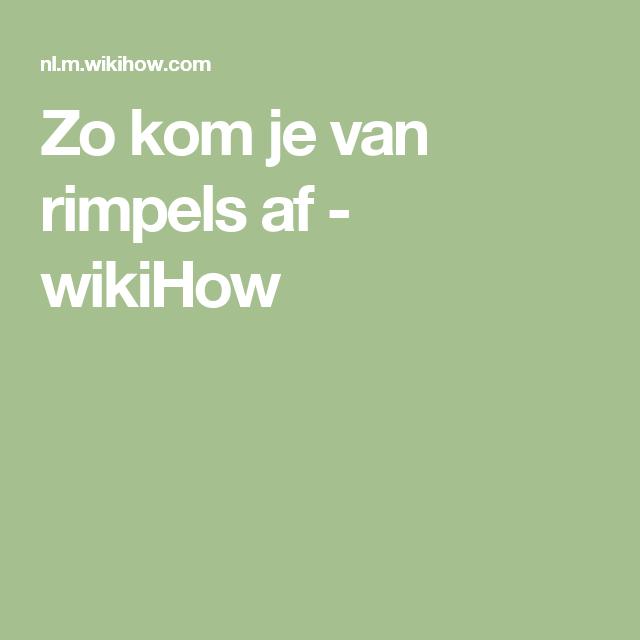 Zo kom je van rimpels af - wikiHow