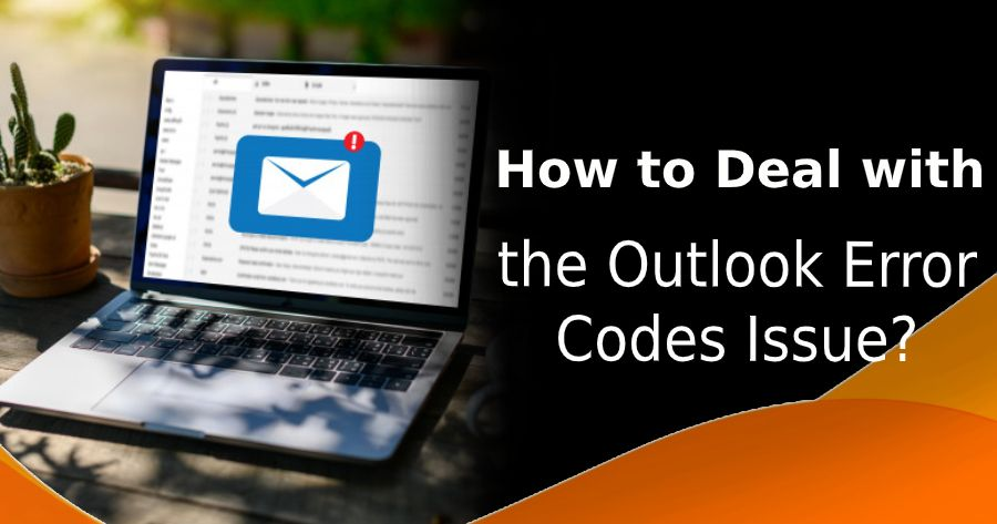 How to Deal With the Outlook Error Codes Issue? in 2020