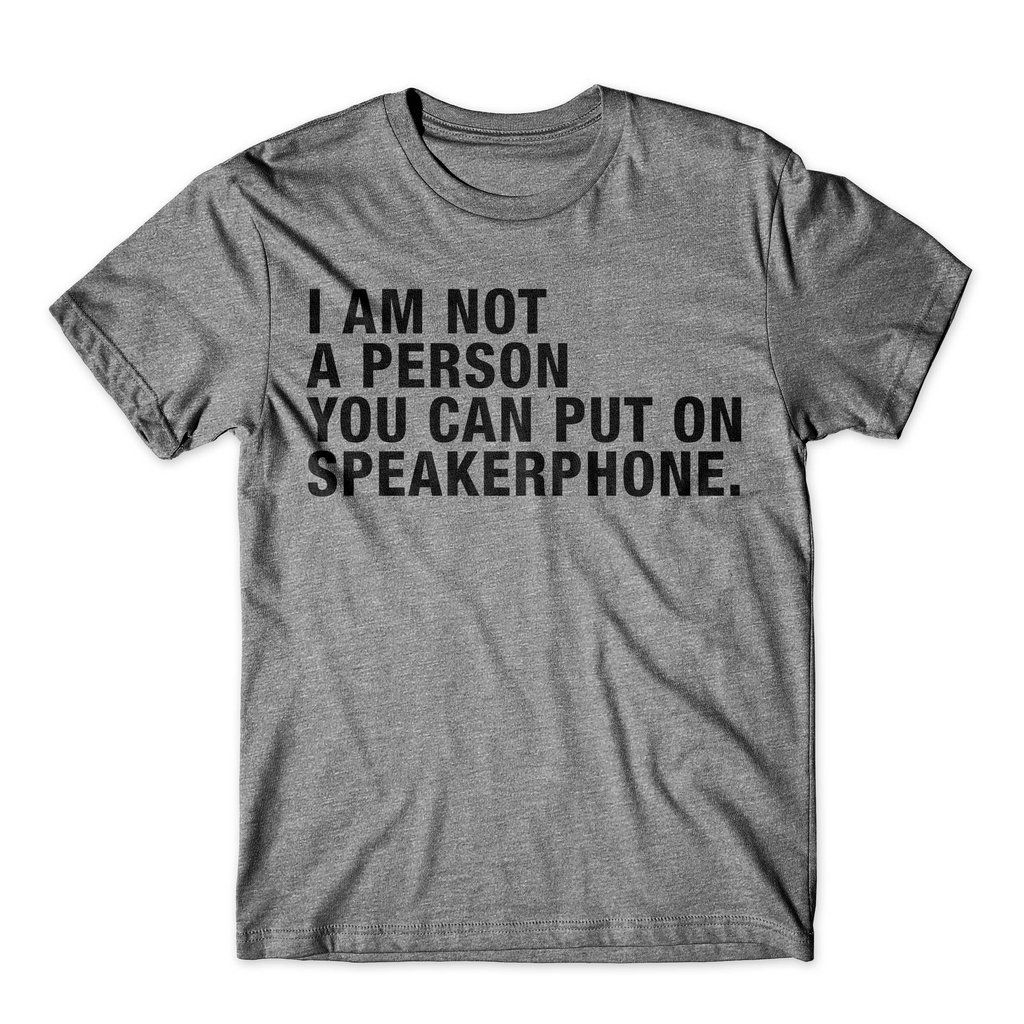 I/'m Not Someone Speaker Phone Funny Sarcasm Parent Fashion Trendy Hip T-Shirt