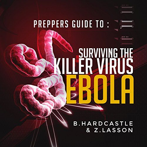 Ebola: The Preppers Guide to Surviving the Killer Virus - http://www.howtoprotectfromebola.com/ebola-the-preppers-guide-to-surviving-the-killer-virus/
