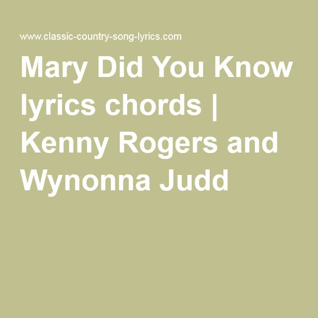 Mary Did You Know Lyrics Chords Kenny Rogers And Wynonna Judd