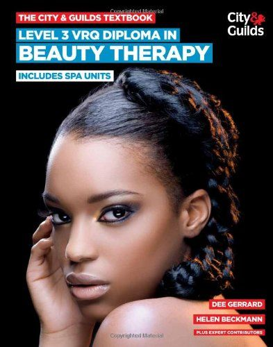 The city guilds textbook level 3 vrq diploma in beauty therapy the city guilds textbook level 3 vrq diploma in beauty therapy amazon dee gerrard helen beckmann et al 9780851932347 books fandeluxe Images