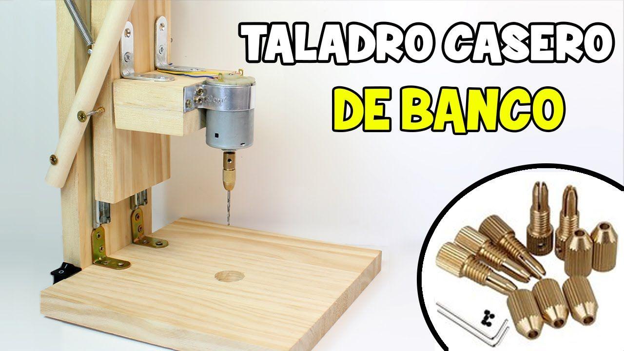 Cómo Hacer Un Taladro Casero De Banco Mini Taladro Casero Con Motor Taladro De Banco Casero Taladro Herramientas Basicas Para Carpinteria