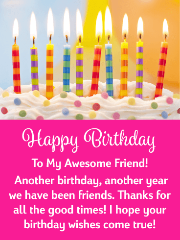 Good Times Happy Birthday Card For Friends Birthday Greeting Cards By Davia Birthday Cards For Friends Happy Birthday Wishes Quotes Birthday Wishes For Friend