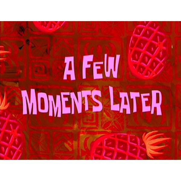 Image result for one minute later spongebob