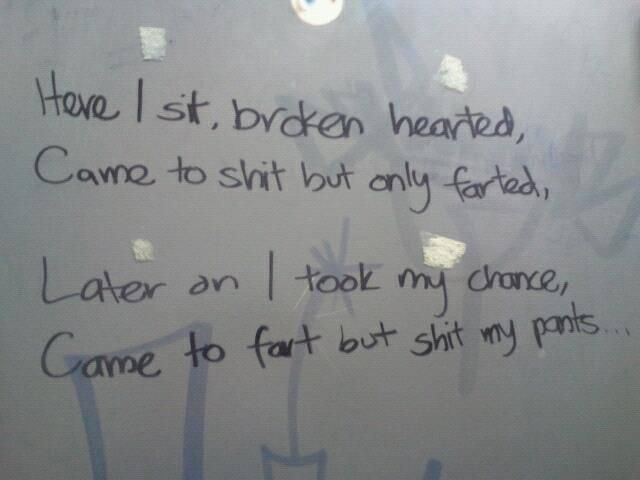 Poetry On A Bathroom Stall This Guy Could Would Rival The Likes Of