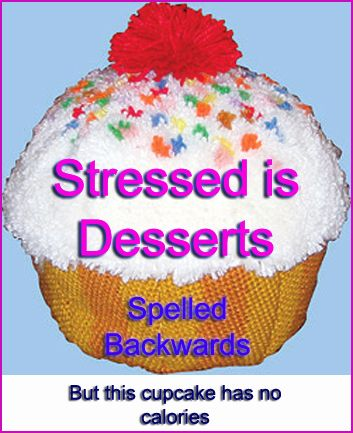 Stressed is Desserts Spelled backwards..... but this one has Zero Calories ;) www.mcgtextiles.com