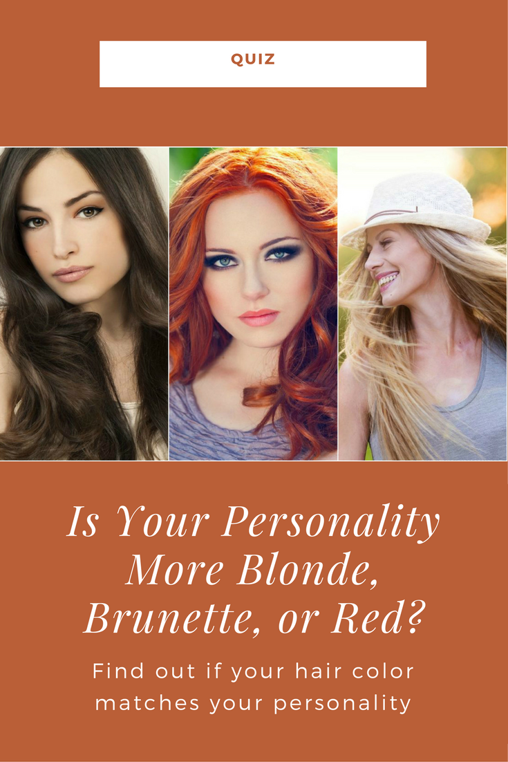 Is Your Personality More Blonde Brunette Or Red Pinterest