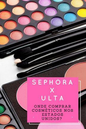 82ba9a3a92679 Sephora ou Ulta  Onde comprar cosméticos nos Estados Unidos  -   Estados  Unidos – Dicas de Viagem   Pinterest