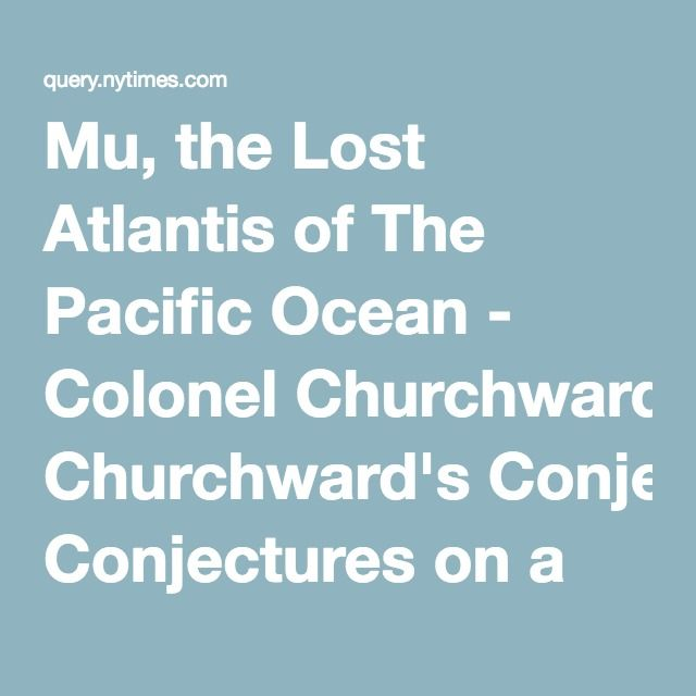 Mu the lost atlantis of the pacific ocean colonel churchwards mu the lost atlantis of the pacific ocean colonel churchwards conjectures on a vanished cradle of humanity where now only islands remain sciox Gallery