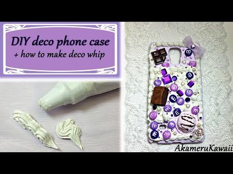 Decoden Phone case + Deco Whip Tutorial - YouTube
