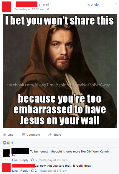 I M Not Embarrassed And That Does Really Look Like Obi Wan Kenobi