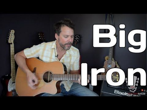 How To Play Big Iron By Marty Robbins - Guitar Lesson - YouTube ...