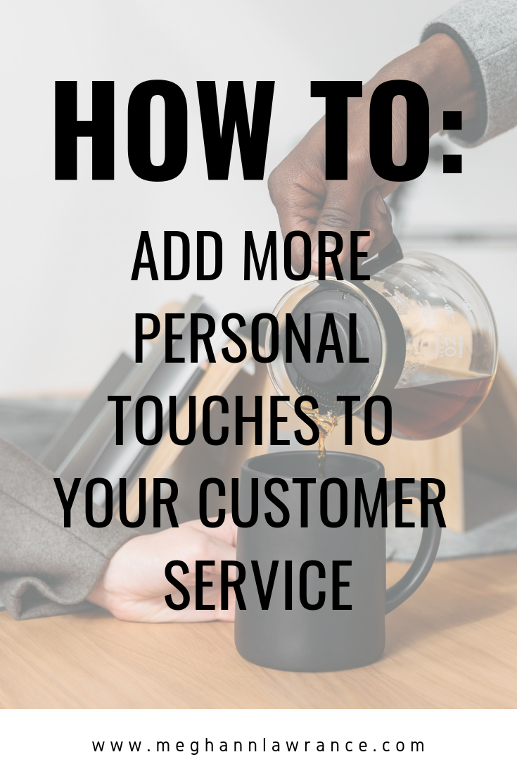 How to add more personal touches to your customer service