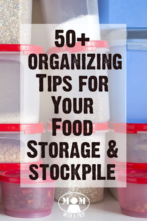 50 Organizing Ideas For Every Room In Your House: 50+ Organizing Tips For Food Storage & Emergency Supplies
