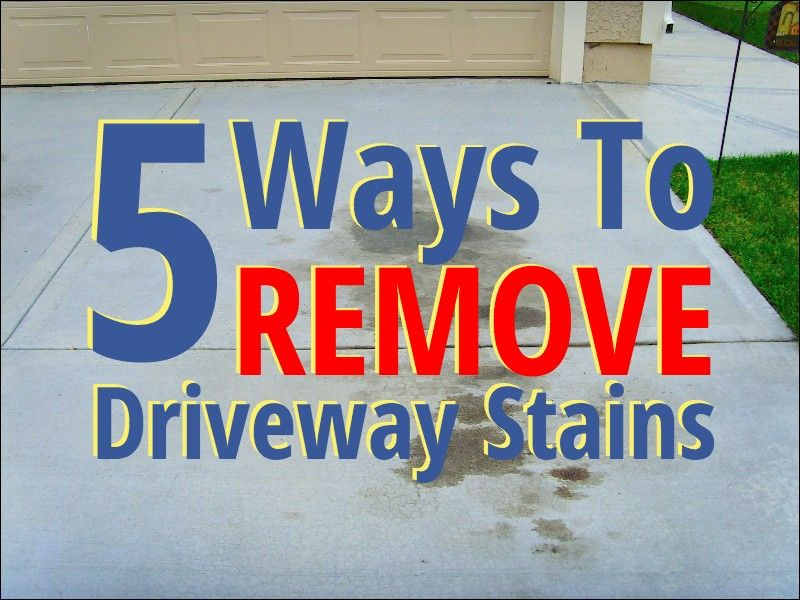 5 Ways To Remove Oil Stains From Your Home Driveway Ing Requires A Lot Of Preparation Here S One Way Get Rid