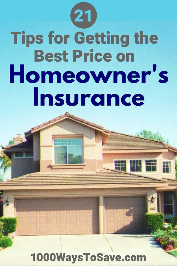 How To Get The Best Price For Home Owners Insurance 21 Tips Homeowners Insurance Homeowner Insurance Prices