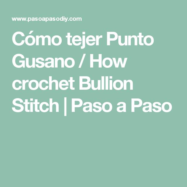 Cómo tejer Punto Gusano / How crochet Bullion Stitch | Paso a Paso ...