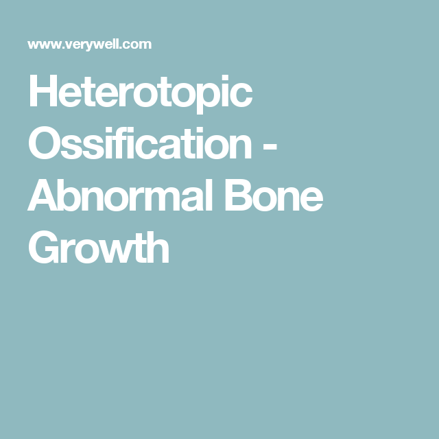Heterotopic Ossification - Abnormal Bone Growth