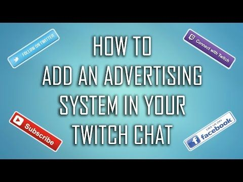 How To Add An Advertising System To Your Twitch Stream Advertise Youtube Twitter And More Read The Rest Of This Twitch Game Streaming Video Marketing