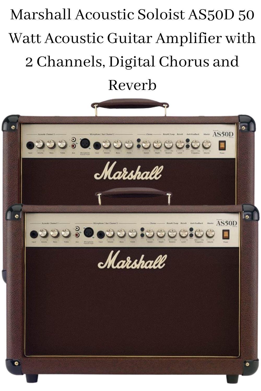 Marshall Acoustic Soloist As50d 50 Watt Acoustic Guitar Amplifier With 2 Channels Digital Chorus Acoustic Guitar Amp Guitar Amp Acoustic Guitar