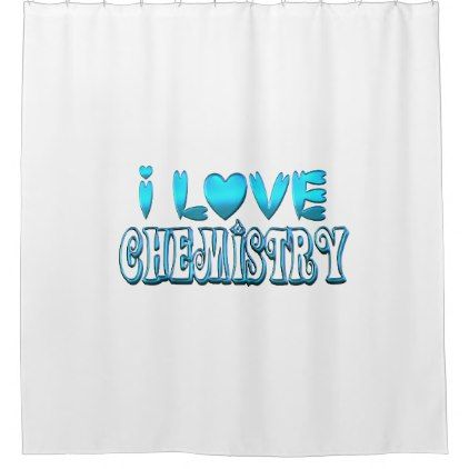 I Love Chemistry Shower Curtain